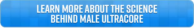 Learn More About The Science Behind Male UltraCore Supplements